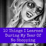 10 Things I Learned During My Year Of No Shopping