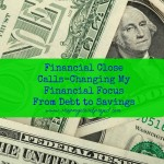 Financial Close Calls-Changing My Financial Focus From Debt to Savings