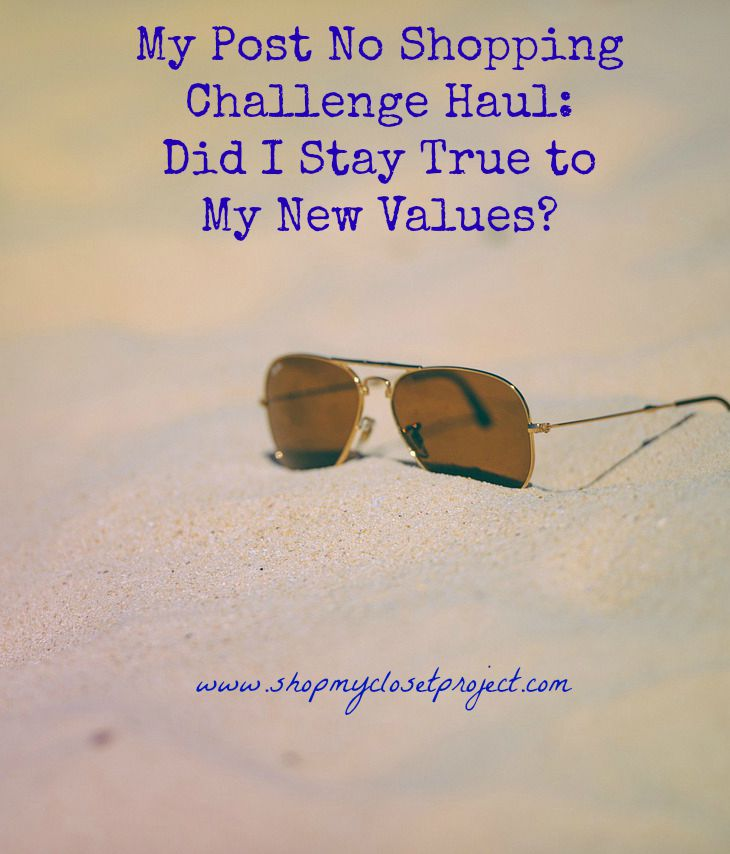 My Post No Shopping Challenge Haul-Did I stay true to my New Values?