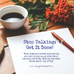 Stop Talking-Get It Done!