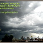 Your Emergency Savings Is A Multi-Layered Beast. Why It's Not Just About Money