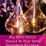 Why $500-$1,000 Should Be Your Debt Repayment Minimum