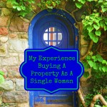 My Experience Buying A Property As A  Single Woman