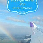 How I Rocked Mileage Cards To Set Up My 2015 Trips