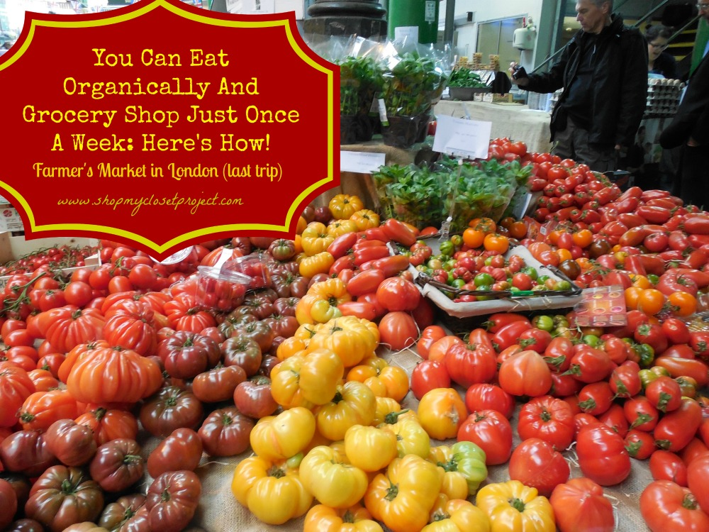 You Can Eat Organically and Grocery Shop Just Once A Week Here's How!