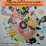 7 Ways To Have A Great Hostel Stay When You're Not 20 Anymore