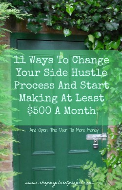 11 Ways To Change Your Side Hustle Process And Start Making At Least $500 A Month