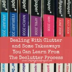 Dealing With Clutter and Some Takeaways You Can Learn From The Declutter Process
