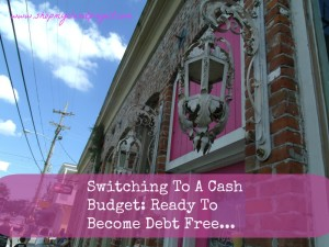 Switching To A Cash Budget: Ready To Become Debt Free…