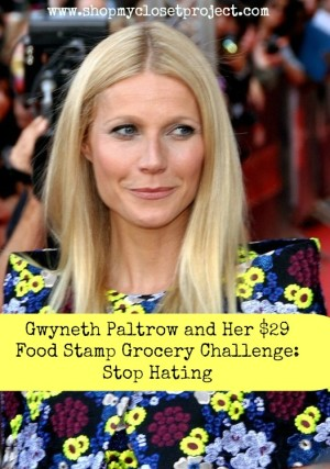 Gwyneth Paltrow and Her $29 Food Stamp Grocery Challenge-Stop Hating