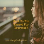 What Do You Expect For Yourself?