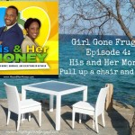 Girl Gone Frugal Podcast Episode 4: Taalat and Tai from His and Her Money