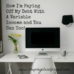 How I'm Paying Off My Debt With A Variable Income and You Can Too!