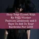 Shop Your Closet With My Fall/Winter Fashion Lookbook and 5 Ways To Add To Your Wardrobe For LESS