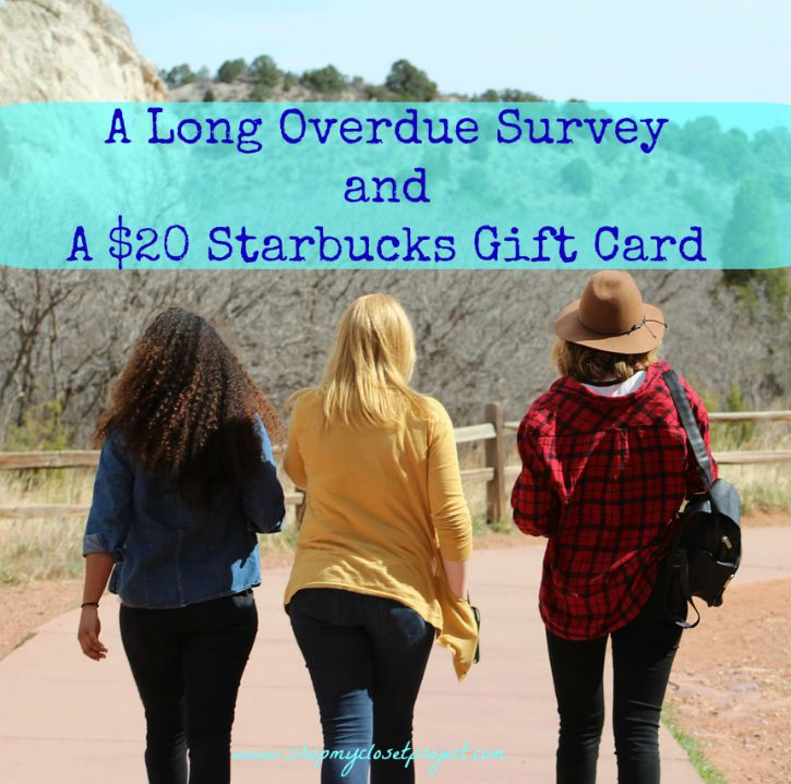 A Long Overdue Survey and a $20 Starbucks Gift Card