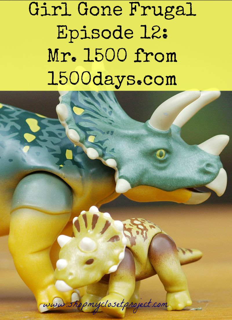 Girl Gone Frugal Episode 12: Mr. 1500 from 1500 Days