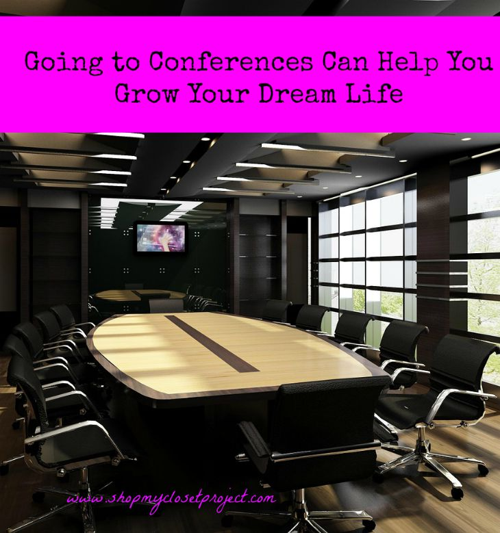 Going to Conferences Can Help You Grow Your Dream Life