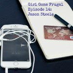 Girl Gone Frugal Episode14: Jason Steele