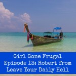 Girl Gone Frugal Episode 13-Robert from Leave Your Daily Hell