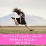 Girl Gone Frugal Episode 15: Stephanie Halligan