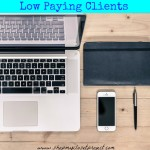 5 Reasons To Love Your Low Paying Clients