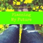 Planning My Future