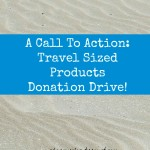 A Call To Action: Travel Sized Products Donation Drive!