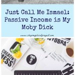 Just Call Me Ismael-Passive Income is My Moby Dick