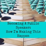 Becoming A Public Speaker: How I'm Making This Happen