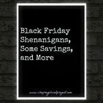 Black Friday Shenanigans, Some Savings, and More