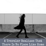 A Traveler Realizes That There Is No Place Like Home