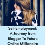 Self-Employment: A Journey from Blogger to Future Online Millionaire