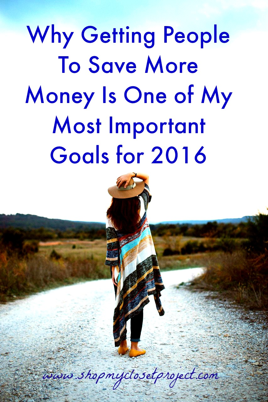 Why Getting People To Save More Money Is One of My Most Important Goals for 2016