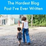 The Hardest Blog Post I've Ever Written