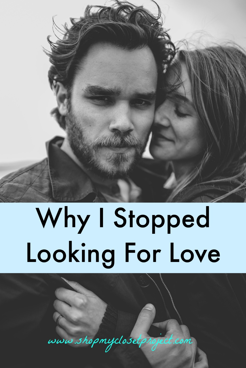 Why I Stopped Looking For Love