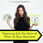 Figuring Out The Role of Free In Your Business