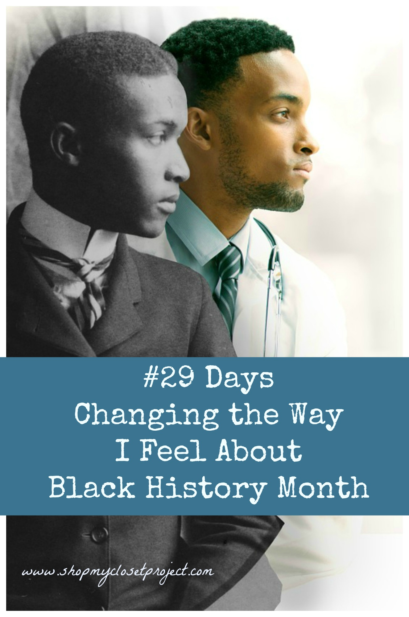 #29 Days-Changing the Way I Feel About Black History Month