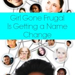 Girl Gone Frugal Podcast is Getting a Name Change!