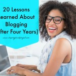 20 Lessons Learned About Blogging Four Years Later