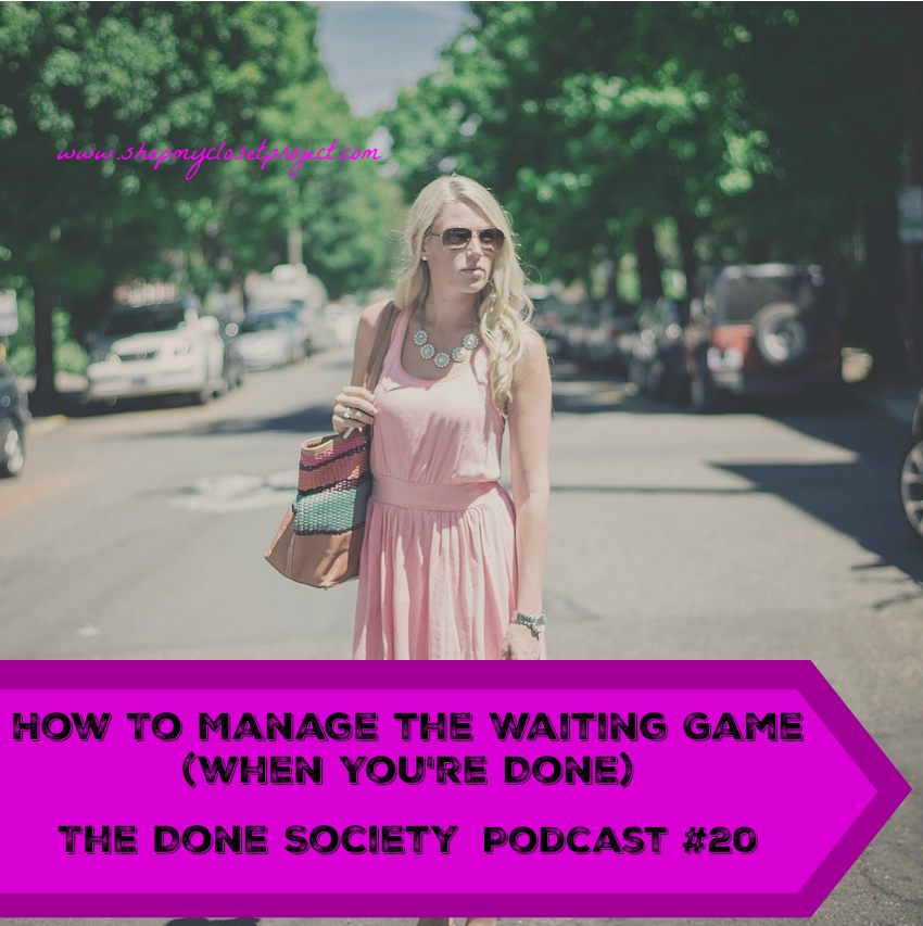 How To Manage The Waiting Game-The D.O.N.E. Society #20