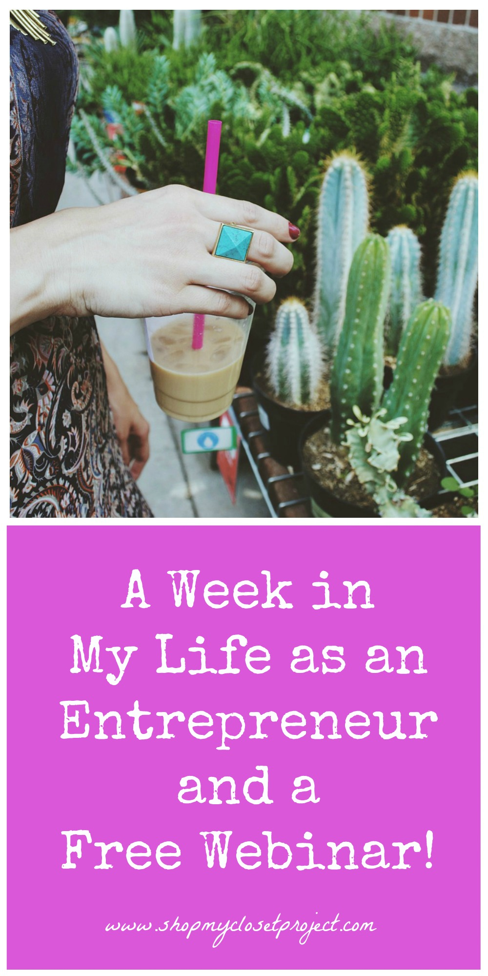 A Week in My Life as an Entrepreneur and a Free Webinar!