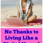 No Thanks to Living Like a Digital Nomad-The D.O.N.E. Society 24