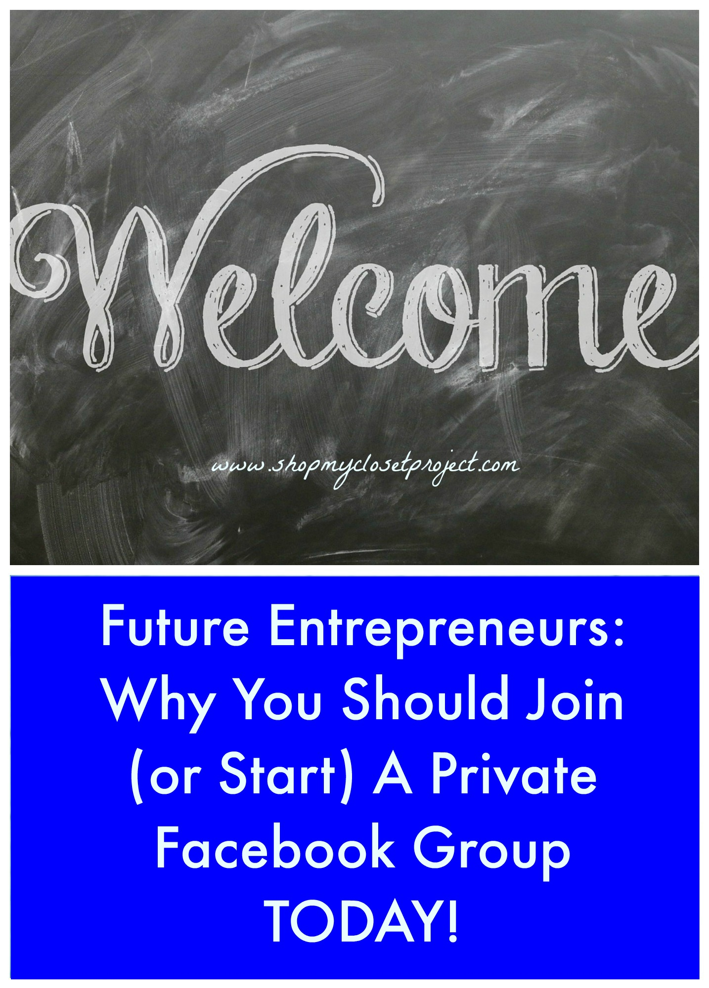 Future Entrepreneurs-Why You Should Join (or Start) A Private Facebook Group TODAY!
