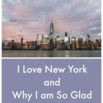 I Love New York and Why I am So Glad I Didn't Move There