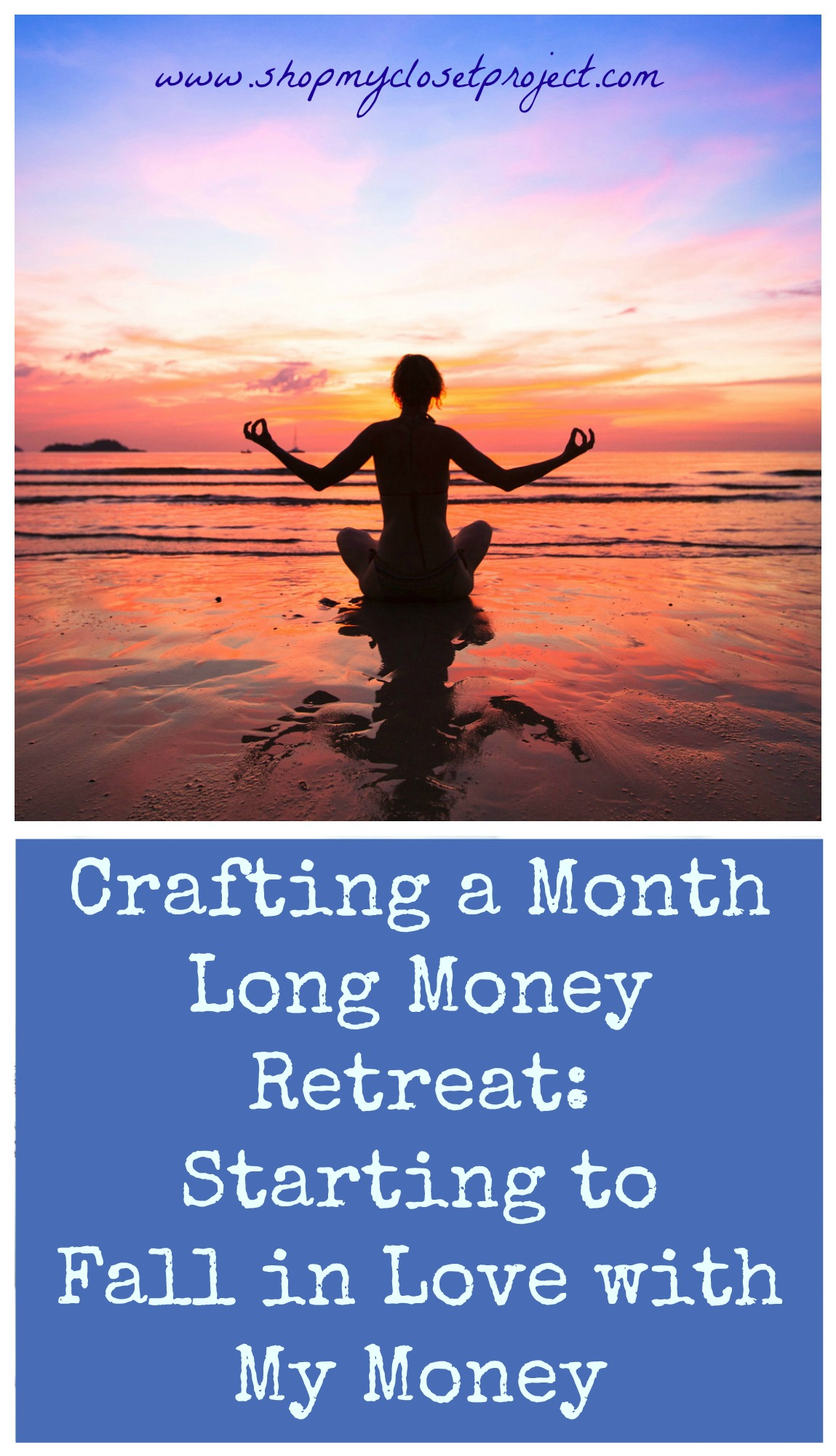 Crafting a Month Long Money Retreat-Starting to Fall in Love with My Money