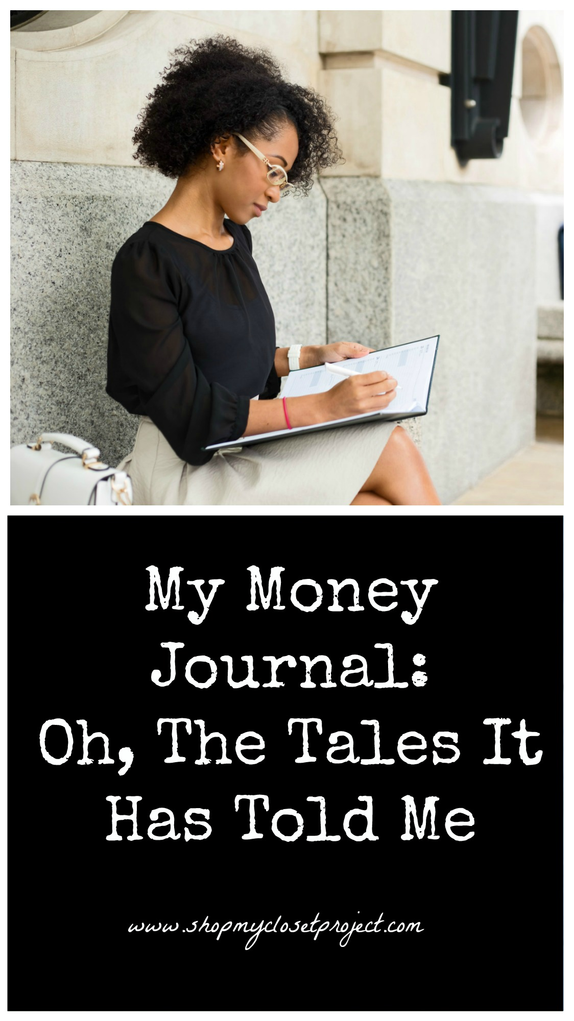My Money Journal-Oh, The Tales It Has Told Me