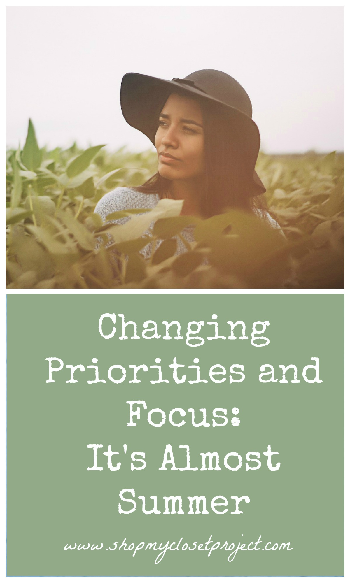 Changing Priorities and Focus-It's Almost Summer