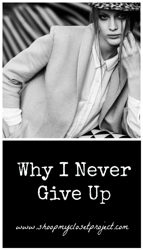 Why I Never Give Up