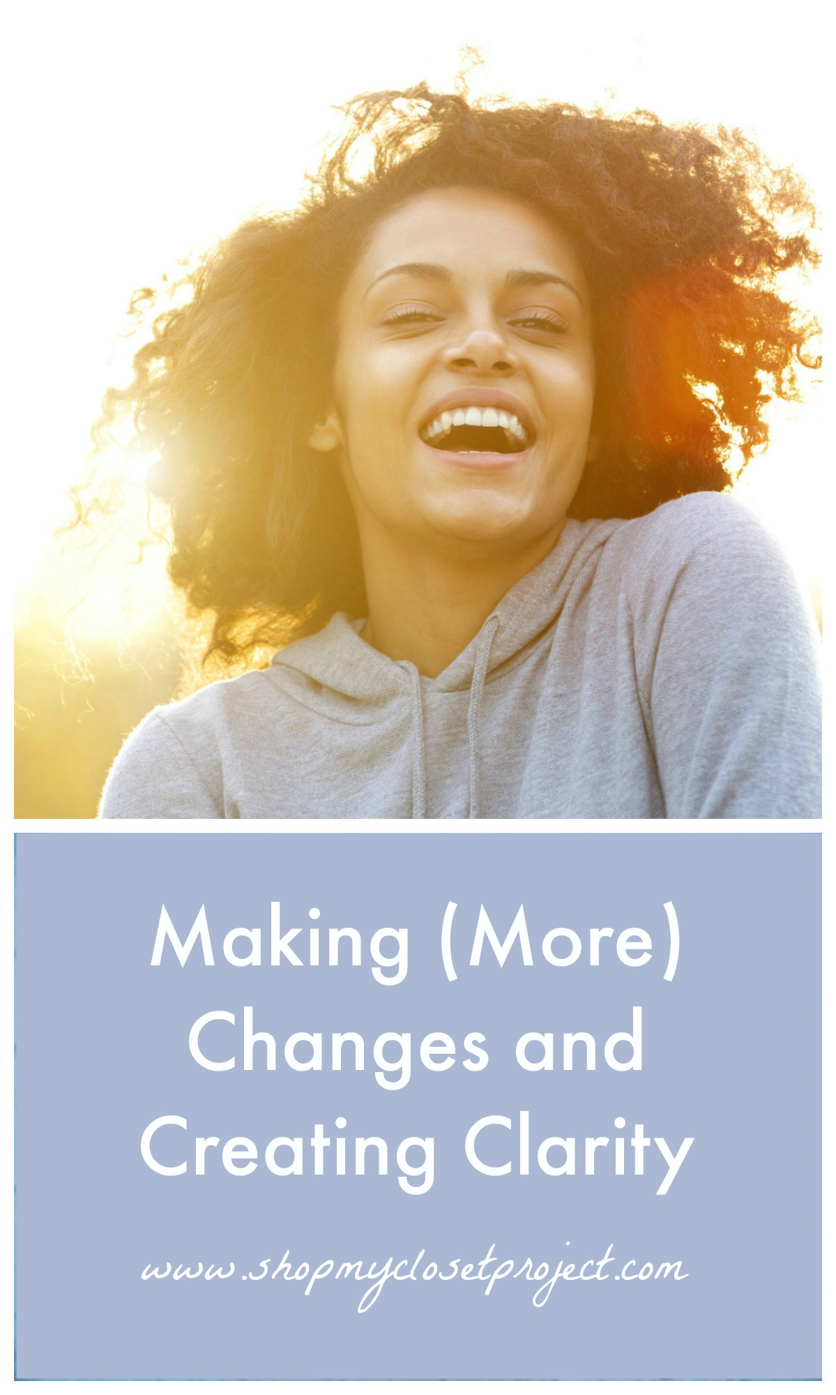 Making Changes and Creating Clarity