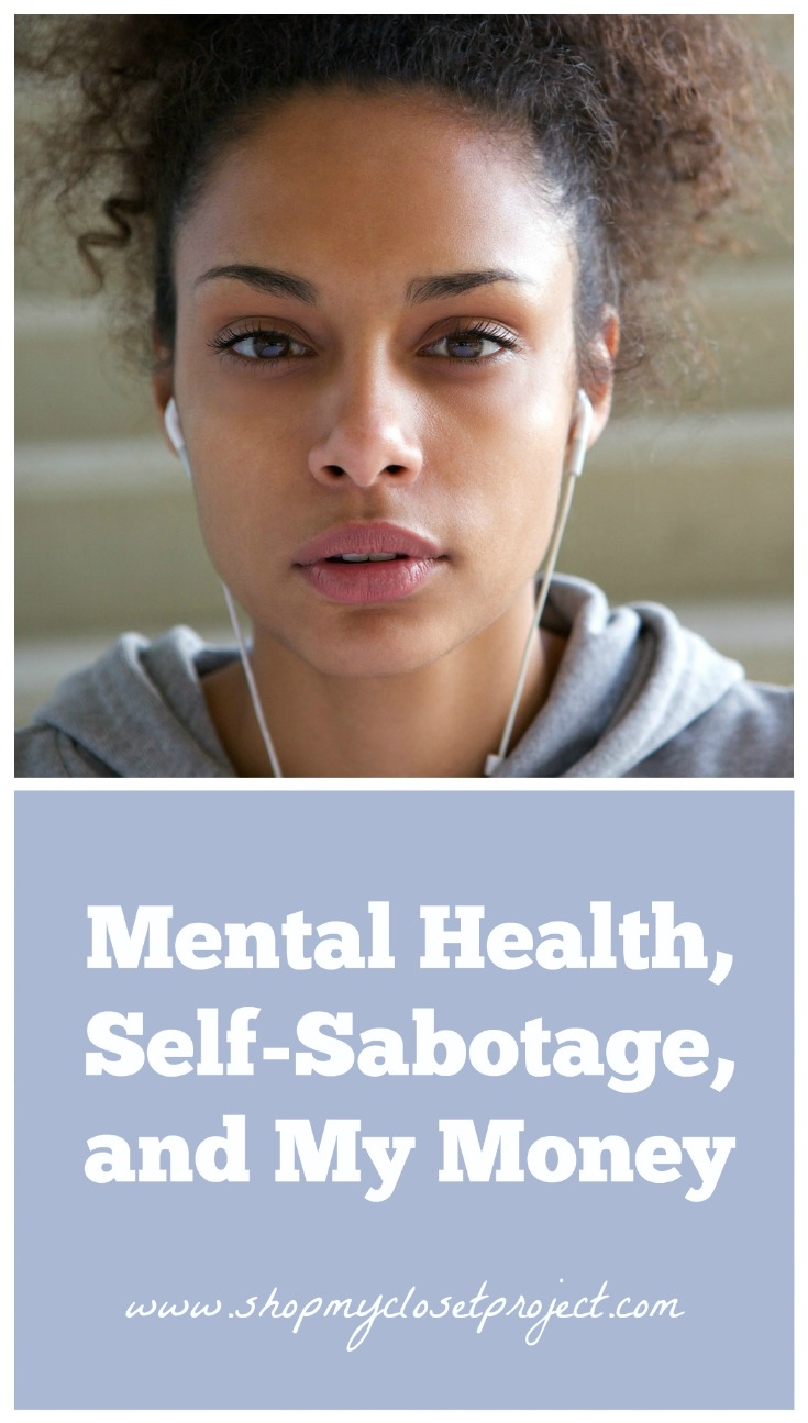 Mental Health, Self-Sabotage, and My Money
